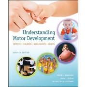 Understanding Motor Development: Infants, Children, Adolescents, Adults by David L. Gallahue