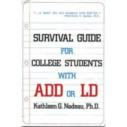 Survival Guide for College Students with ADHD or LD by Kathleen G. Nadeau