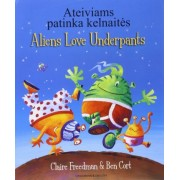 Aliens Love Underpants in Lithuanian & English by Claire Freedman