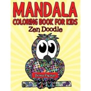 Mandala Coloring Book for Kids by Bowe Packer