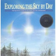 Exploring the Sky by Day by Terence Dickinson