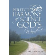 Perfect Harmony of Science and God's Word