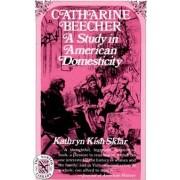Catharine Beecher by Kathryn Kish Sklar