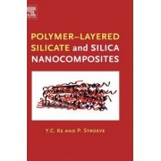 Polymer-Layered Silicate and Silica Nanocomposites by Y.C. Ke