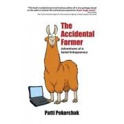 The Accidental Farmer: Adventures of a Serial Entrepreneur