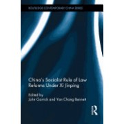 China's Socialist Rule of Law Reforms Under XI Jinping