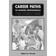 Career Paths of Nursing Professionals by Robert Dennis Hiscott