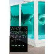 Terry Smith What is Contemporary Art?