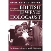 British Jewry and the Holocaust: With a New Introduction by Richard Bolchover