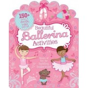 Beautiful Ballerina Activities - Doodle, Colour and Play (Bumper Activity Book)