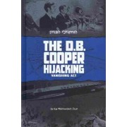 The D.B. Cooper Hijacking by Kay Melchisedech Olson