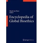 Encyclopedia of Global Bioethics by Henk ten Have