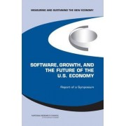 Measuring and Sustaining the New Economy, Software, Growth, and the Future of the U.S. Economy by and the Future of the U.S Economy Growth Committee on Software