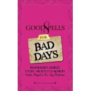 Good Spells for Bad Days by Skye Alexander