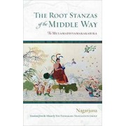 The Root Stanzas of the Middle Way by Nagarjuna