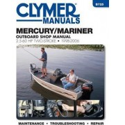 Mercury/Mariner 2.5 - 60 HP 2-Stroke Outboard Motor Repair Manual by Editors Of Haynes Manuals