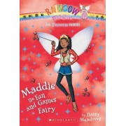 Princess Fairies #6: Maddie the Fun and Games Fairy by Daisy Meadows