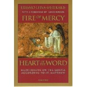 Fire of Mercy, Heart of the Word by Erasmo Leiva-Merikakis
