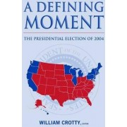 A Defining Moment by William J. Crotty