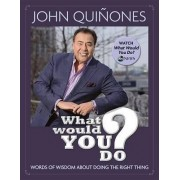 What Would You Do? by John Quinones