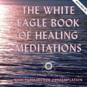 The White Eagle Book of Healing Meditations by White Eagle