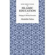 New Directions in Islamic Education by Abdullah Sahin