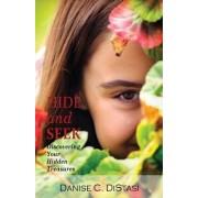 Hide and Seek: Discovering Your Hidden Treasures
