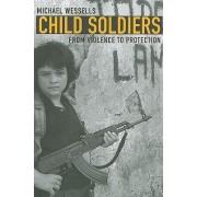 Child Soldiers by Michael Wessells