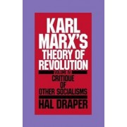 Karl Marx's Theory of Revolution: Critique of Other Socialisms Vol 4 by Karl Marx