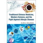 Traditional Chinese Medicine, Western Science, and the Fight Against Allergic Disease by Xiu-min Li