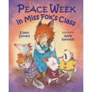 Peace Week in Miss Fox's Class by Eileen Spinelli