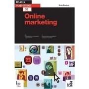 Basics Marketing 02: Online Marketing by Brian Sheehan