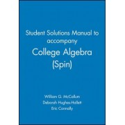 Student Solutions Manual to accompany College Algebra (Spin), 1e by William G. McCallum