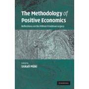 The Methodology of Positive Economics by Uskali Maki