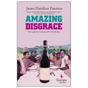 Amazing Disgrace by James Hamilton-Paterson
