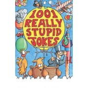 1001 Really Stupid Jokes by Mike Phillips