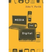 Media in the Digital Age by John V. Pavlik
