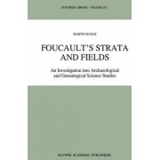 Foucault's Strata and Fields by Martin Kusch