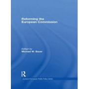 Reforming the European Commission by Michael W. Bauer