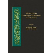 Islamic Law in Contemporary Indonesia by R. Michael Feener