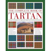 The Complete Book of Tartan: A Heritage Encyclopedia of Over 400 Tartans and the Stories That Shaped Scottish History