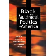 Black and Multiracial Politics in America by Yvette Alex-Assensoh