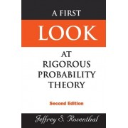 First Look At Rigorous Probability Theory, A (2nd Edition) by Jeffrey Rosenthal