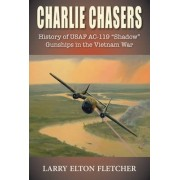 Charlie Chasers by Larry Elton Fletcher