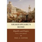 Shakespeare's Rome: Republic and Empire