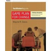 Game Plan for Change: Facilitator's Guide by Wayne R. Davis