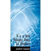 Il y a Une Voluptac Dans La Douleur by Joachim Gasquet