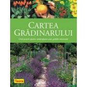 Cartea gradinarului - Ghid practic pentru amenajarea unei gradini minunate.
