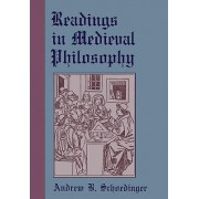 Readings in Medieval Philosophy by Andrew B. Schoedinger