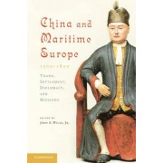 China and Maritime Europe, 1500-1800 by Mr. John E. Wills